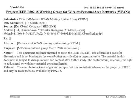 doc.: IEEE 802.15-04/0141r0-mmwi Submission March 2004 Kei Obara, SIEMENSSlide 1 Project: IEEE P802.15 Working Group for Wireless Personal Area Networks.