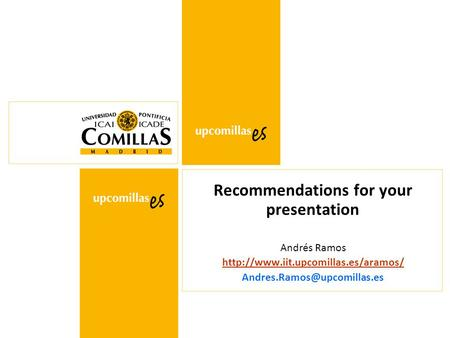 Recommendations for your presentation Andrés Ramos