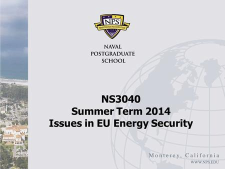 NS3040 Summer Term 2014 Issues in EU Energy Security.