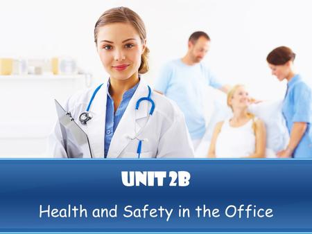 Unit 2b Health and Safety in the Office. Click to go to Sum up page Keep safe in the office Falling and tripping accident s Fire EmployeeEmployer Don't.