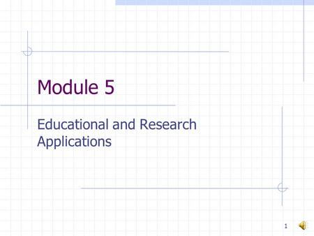 Module 5 Educational and Research Applications 1.