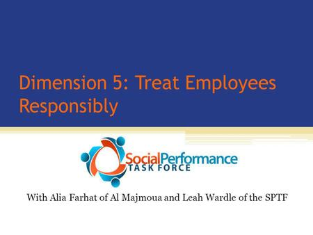 Dimension 5: Treat Employees Responsibly With Alia Farhat of Al Majmoua and Leah Wardle of the SPTF.