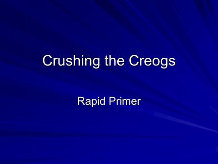 Crushing the Creogs Rapid Primer. High Yield Amenorrhea Abnormal puberty (delayed and precocious) Embryology.