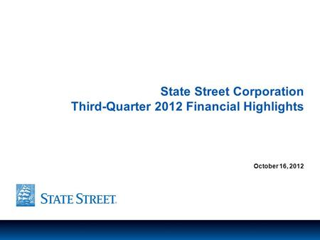 LIMITED ACCESS State Street Corporation Third-Quarter 2012 Financial Highlights October 16, 2012.