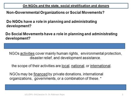 Non-Governmental Organizations or Social Movements? NGOs activities cover mainly human rights, environmental protection, disaster relief, and development.