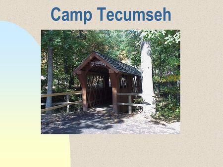 Camp Tecumseh. Located near Brookston, Indiana…not far from Purdue country.