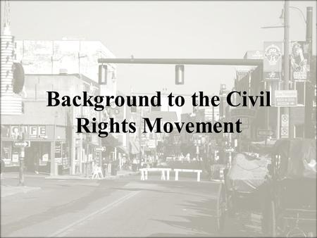 Background to the Civil Rights Movement