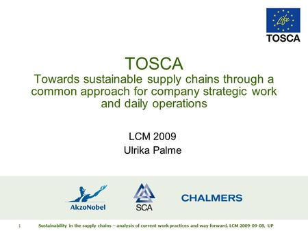 Sustainability in the supply chains – analysis of current work practices and way forward, LCM 2009-09-08, UP 1 TOSCA Towards sustainable supply chains.