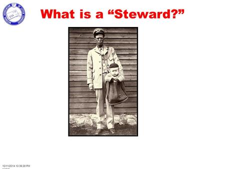 "What is a ""Steward?"" 10/11/2014 10:41:10 PM slide1."