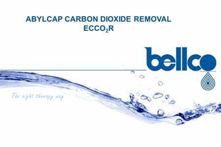 ABYLCAP CARBON DIOXIDE REMOVAL ECCO 2 R. TREATMENTS FOR CO 2 REMOVAL WHY ?
