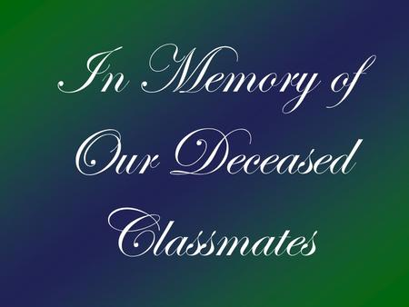 In Memory of Our Deceased Classmates. Chaminade High School Class of 1964.