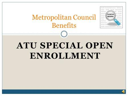 ATU SPECIAL OPEN ENROLLMENT Metropolitan Council Benefits.