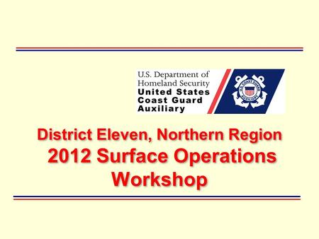 District Eleven, Northern Region 2012 Surface Operations Workshop.