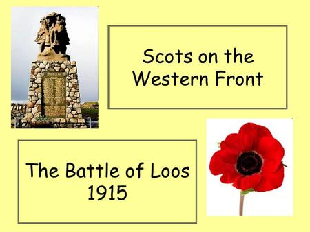 Scots on the Western Front The Battle of Loos 1915.