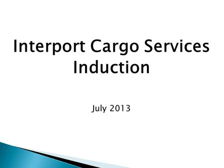 Interport Cargo Services Induction July 2013  Site facilities & maps  First Aiders & Kits  Evacuation Procedures  Assembly points  Fire Wardens.