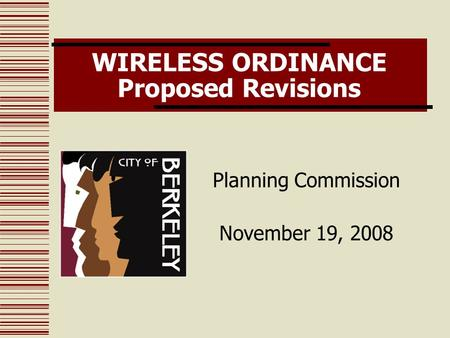 WIRELESS ORDINANCE Proposed Revisions Planning Commission November 19, 2008.