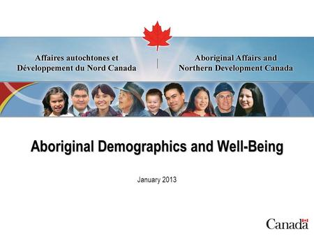 January 2013 Aboriginal Demographics and Well-Being.