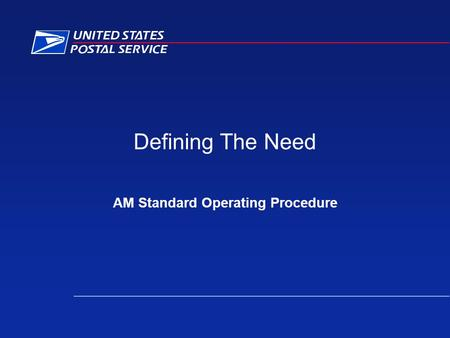 Defining The Need AM Standard Operating Procedure.