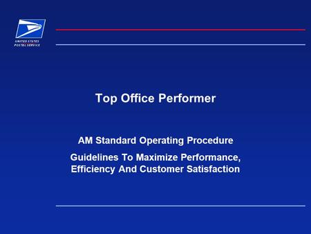 Top Office Performer AM Standard Operating Procedure Guidelines To Maximize Performance, Efficiency And Customer Satisfaction.