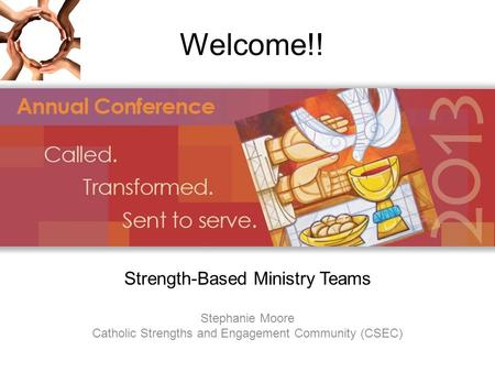 Welcome!! Strength-Based Ministry Teams Stephanie Moore