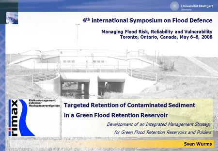 Targeted Retention of Contaminated Sediment in a Green Flood Retention Reservoir Development of an Integrated Management Strategy for Green Flood Retention.