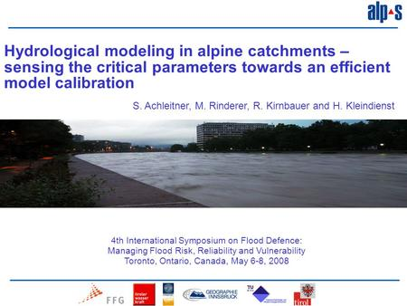 4th International Symposium on Flood Defence: Managing Flood Risk, Reliability and Vulnerability Toronto, Ontario, Canada, May 6-8, 2008 Hydrological modeling.