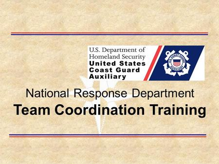 National Response Department Team Coordination Training.