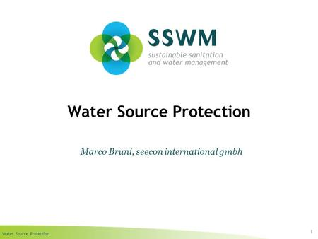 Water Source Protection 1 Marco Bruni, seecon international gmbh.