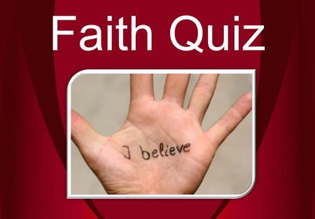 Faith Quiz.  16  26  36 How many times does the word 'faith' appear in the Old Testament (N.I.V.)?