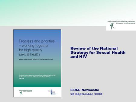 Review of the National Strategy for Sexual Health and HIV SSHA, Newcastle 26 September 2008.