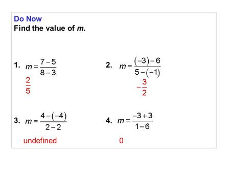 Do Now Find the value of m. 1.2. 3.4. undefined0.