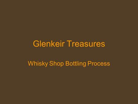 Glenkeir Treasures Whisky Shop Bottling Process. Step 1 The empty 50cl bottle is hand filled directly from the casks which lie in store.