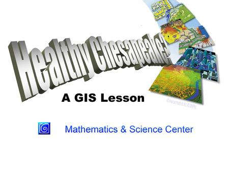 A GIS Lesson Copyright © ESRI. What is a Watershed? +15 Million People Credit USGSUSGS.