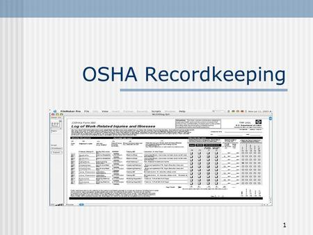 "OSHA Recordkeeping ""Welcome to OSHA Recordkeeping. The purpose of this presentation is to provide with information how to keep accurate records of workplace."