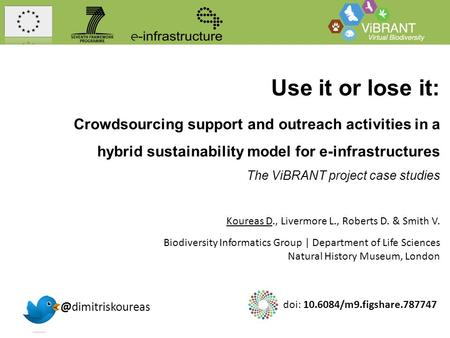 Use it or lose it: Crowdsourcing support and outreach activities in a hybrid sustainability model for e-infrastructures The ViBRANT project case studies.
