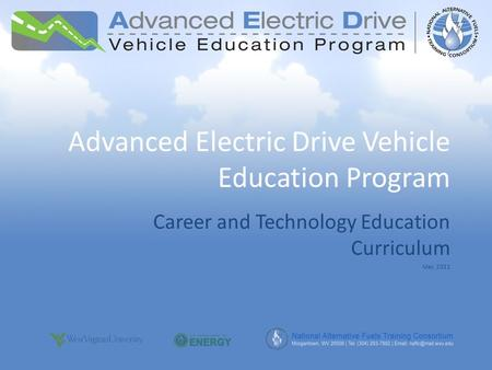 Advanced Electric Drive Vehicle Education Program Career and Technology Education Curriculum May 2011.
