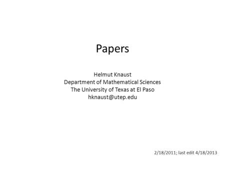 Papers Helmut Knaust Department of Mathematical Sciences The University of Texas at El Paso 2/18/2011; last edit 4/18/2013.