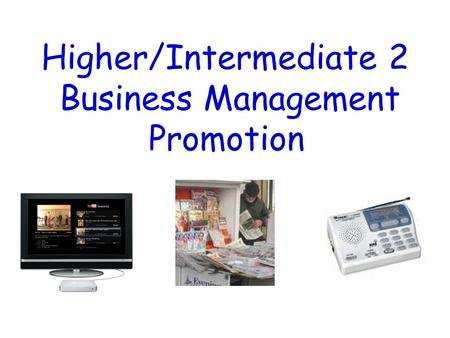Higher/Intermediate 2 Business Management Promotion.