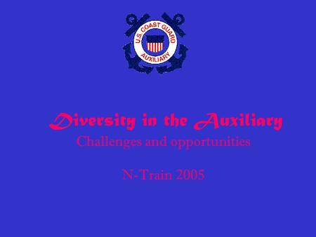 Diversity in the Auxiliary Challenges and opportunities N-Train 2005.