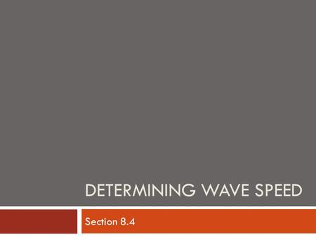 DETERMINING WAVE SPEED Section 8.4. Key Terms  Universal Wave Equation  Linear Density.