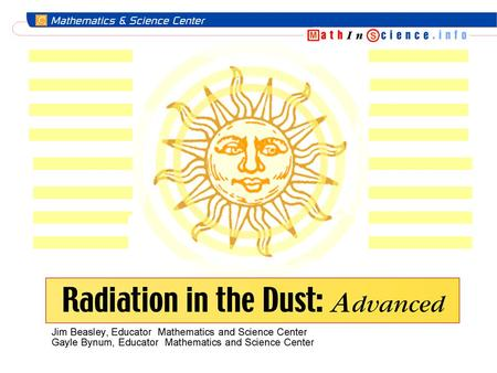 "Radiation is All around Us Sunlight is electromagnetic radiation High-energy wavelengths above ultraviolet are collectively called ""ionizing radiation"""