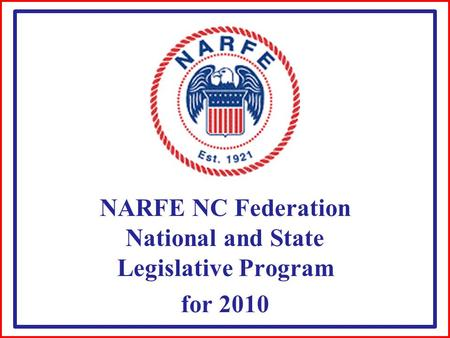 NARFE NC Federation National and State Legislative Program for 2010.