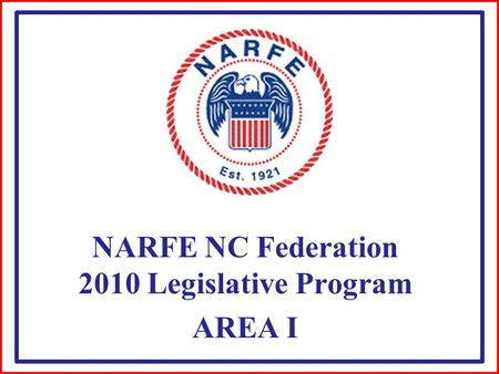 NARFE NC Federation 2010 Legislative Program AREA I.