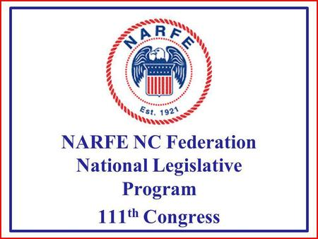 NARFE NC Federation National Legislative Program 111 th Congress.