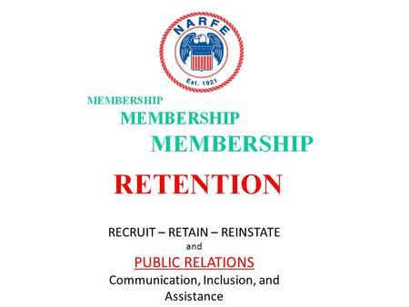 RECRUIT – RETAIN – REINSTATE and PUBLIC RELATIONS Communication, Inclusion, and Assistance.
