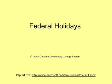 Federal Holidays © North Carolina Community College System