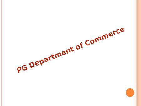 PG Department of Commerce. H ISTORY The M.Com. Department was started in 2002. The department has competent, qualified and experienced faculty. The department.