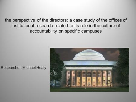 The perspective of the directors: a case study of the offices of institutional research related to its role in the culture of accountability on specific.