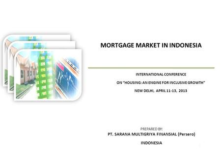 AGENDA ECONOMIC OUTLOOK PRIMARY MORTGAGE MARKET IN INDONESIA