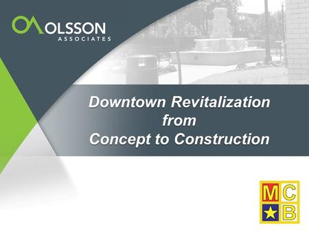 Downtown Revitalization from Concept to Construction.